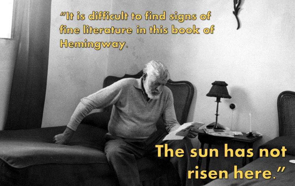a review of ernest hemingways novel the sun also rises The 100 best novels: no 53 – the sun also rises by ernest hemingway (1926) hemingway's first and best novel makes an escape to 1920s spain to explore courage, cowardice and manly authenticity .