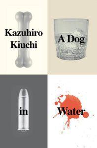 A Dog in Water Kazuhio Kiuchi Cover