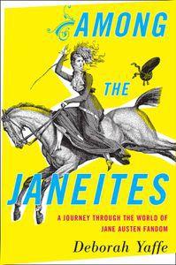 Among the Janeites Deborah Yaffe Cover