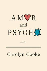 Amor and Psycho Carolyn Cooke Cover