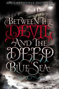 Between the Devil April Tucholke Cover