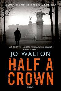 Half a Crown Jo Walton Cover