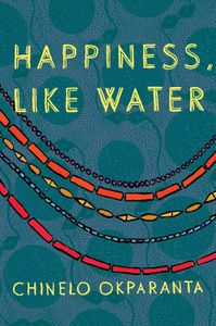 Happiness Like Water Chinelo Okparanta