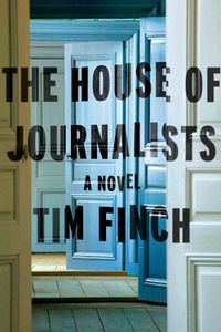 House of Journalists Tim Finch Cover