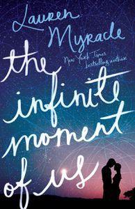 Infinite Moment of Us Lauren Myracle Cover