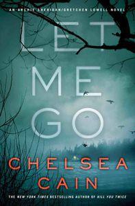 Let Me Go Chelsea Cain
