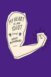 My Heart is an Idiot Davy Rothbart Cover