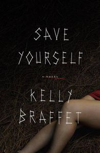 Save Yourself Kelly Braffet Cover