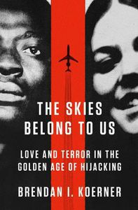 Skies Belong to Us Brendan Koerner Cover