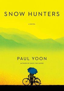 Snow Hunters Paul Yoon Cover