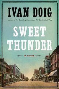 Sweet Thunder Ivan Doig Cover