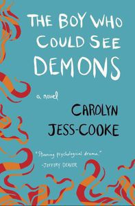 The Boy Who Could See Demons Carolyn Jess-Cooke Cover