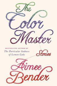 The Color Master Aimee Bender Cover