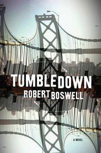 Tumbledown Robert Boswell Cover