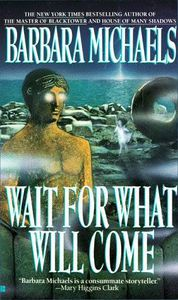 wait for what will come by barbara michaels