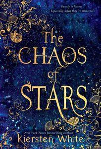 Chaos of the Stars Kiersten White Cover