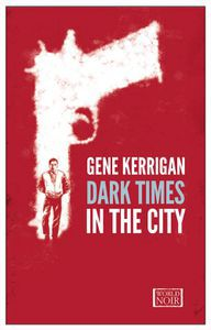 Dark Times in the City Gene Kerry