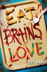 Eat Brains Love Jeff Hart