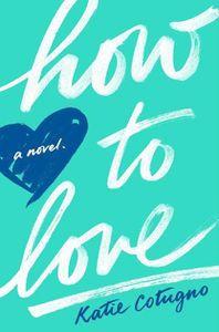 How to Love Katie Cotugno