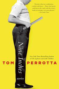 Nine Inches Tom Perrotta Cover