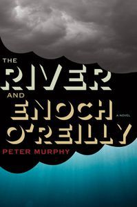 River and Enoch O'Reilly Peter Murphy