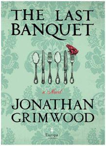 The Last Banquet Jonathan Grimwood