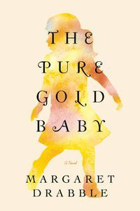 The Pure Gold Baby Margaret Drabble