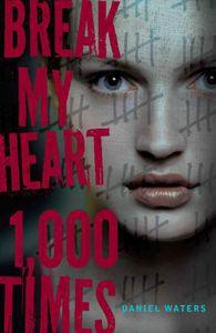 Break My Heart 1000 Times Daniel Waters