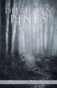 Deerhaven Pines, Diana McRae