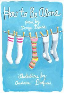 How to Be Alone Tanya Davis