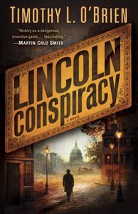 The LIncoln Conspiracy by timothy L OBrien