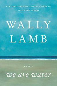 We Are Water Wally Lamb