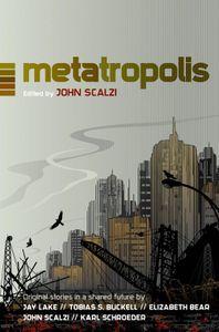 Metatropolis ed John Scalzi