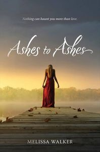 Ashes to Ashes Melissa Walker