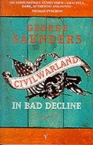 CivilWarLand In Bad Decline cover - george saunders
