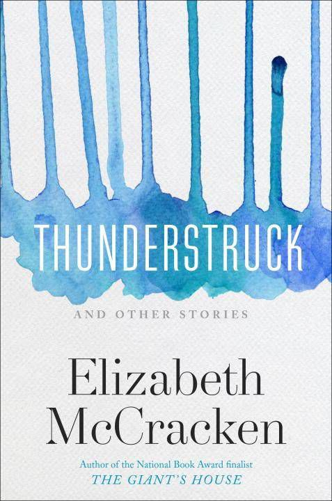 Thunderstruck Elizabeth McCracken