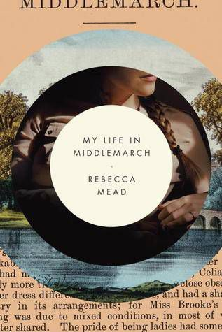 My Life in Middlemarch by Rebecca Mead cover image