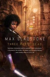 Three Parts Dead Gladstone