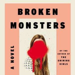 Broken Monsters cover in 5 Books That Will Make You Want to Travel to Detroit | BookRiot.com
