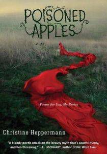 Poisoned Apples- Poems For You, My Pretty by Christine Heppermann