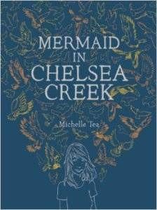 The Mermaid in Chelsea Creek by Michelle Tea