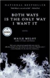 Maile Meloy Both Ways Is the Only Way I Want It