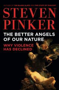 The Better Angels of Our Nature- Why Violence Has Declined