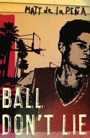 ball don't lie by matt de la pena