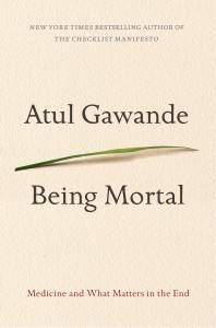 being mortal - atul gawande