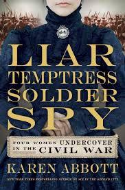liar temptress soldier spy karen abbott
