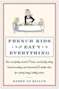 French Kids Eat Everything by Karen LeBillon