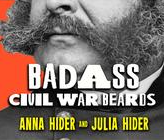 Badass Civil War Beards cover