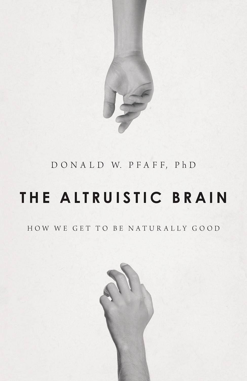altruistic brain - donald pfaff