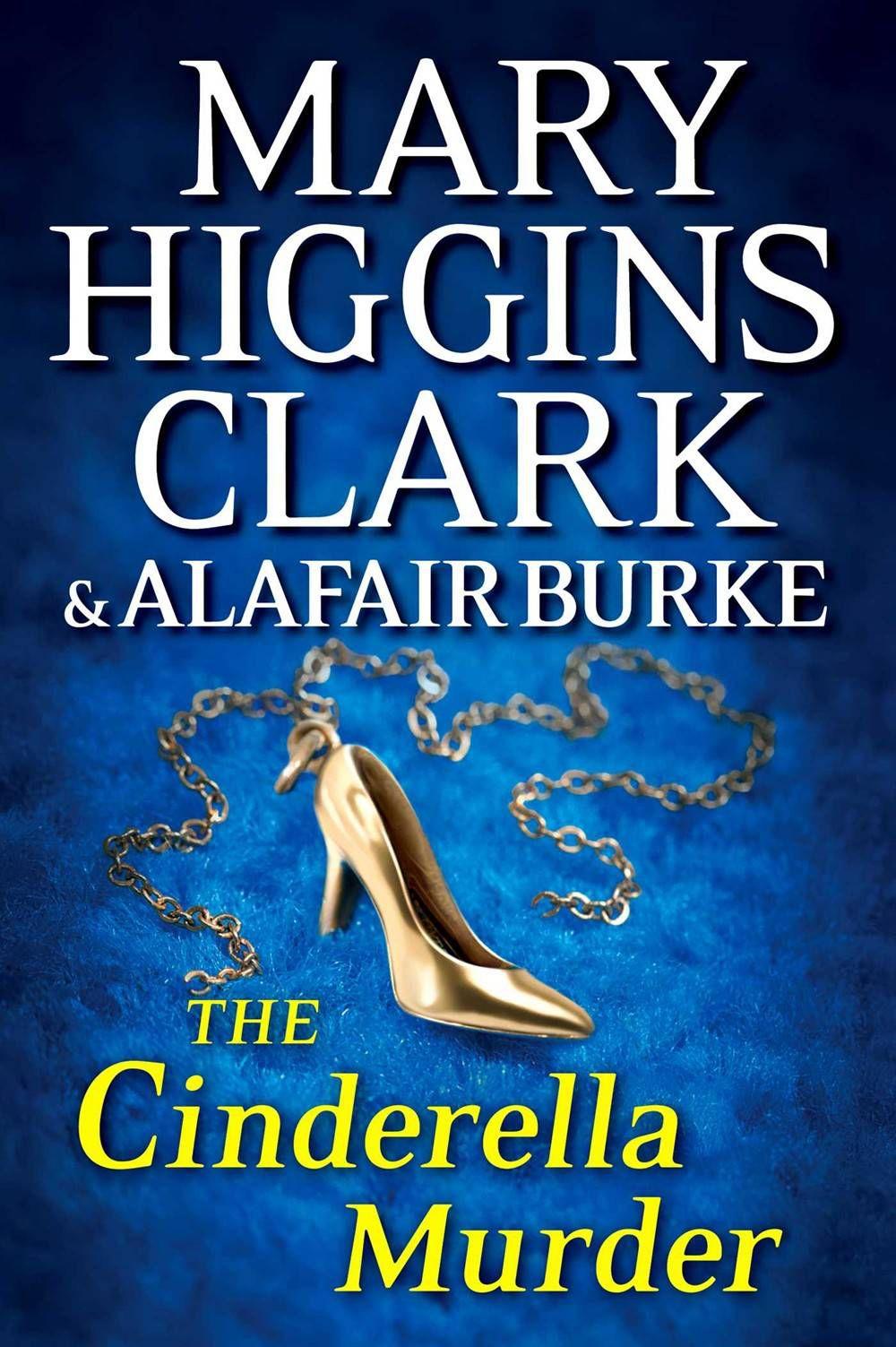 cinderella murder - mary higgins clark alafair burke
